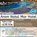 Feriadão Aram Natal Mar Hotel