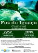 Foz do Iguaçu em Carnaval – 01 a 05 de Março 2019