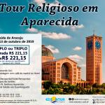 Tour Religioso em Aparecida - Outubro 2019