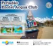 Feriadão Enotel Acqua Club
