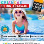 Dia das Crianças - Go Inn Aracaju - 10 a 12 de Outubro 2020